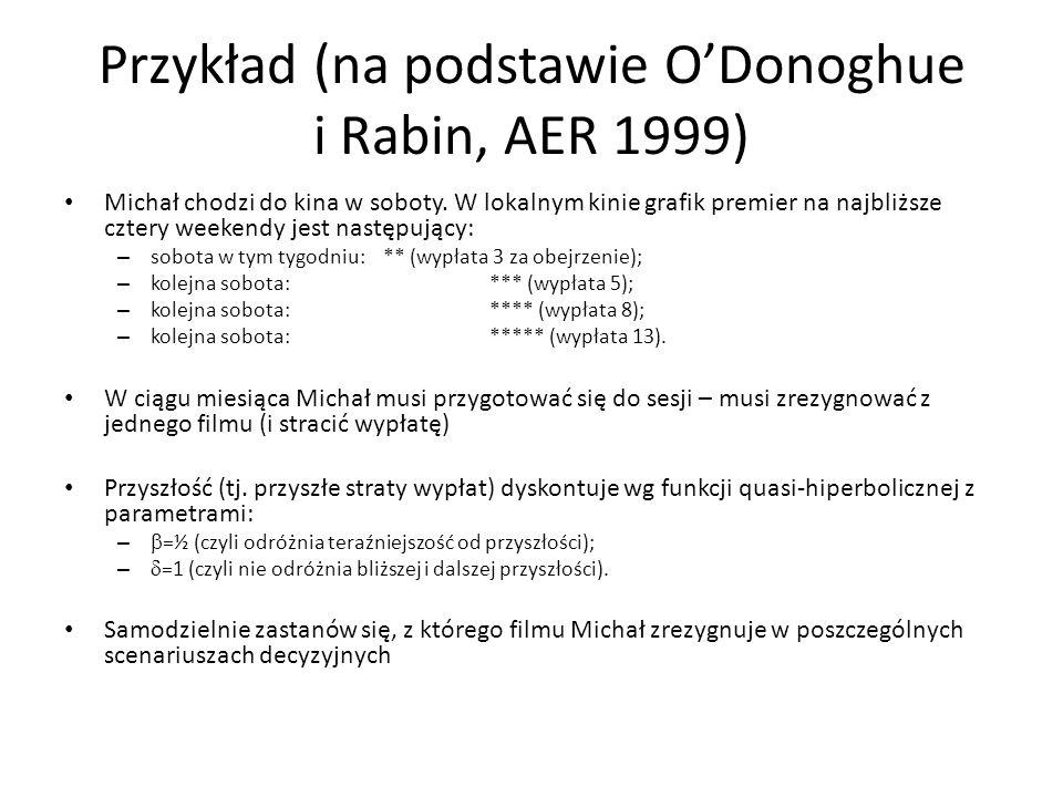 Przykład (na podstawie O'Donoghue i Rabin, AER 1999)