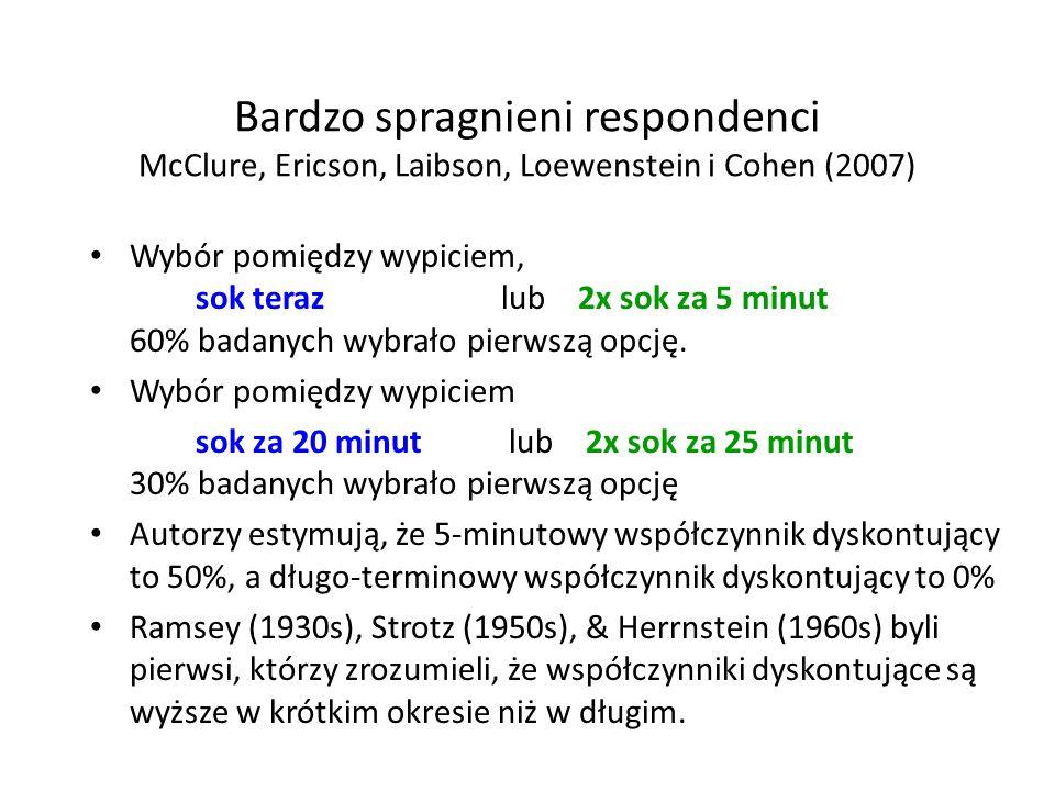 Bardzo spragnieni respondenci McClure, Ericson, Laibson, Loewenstein i Cohen (2007)