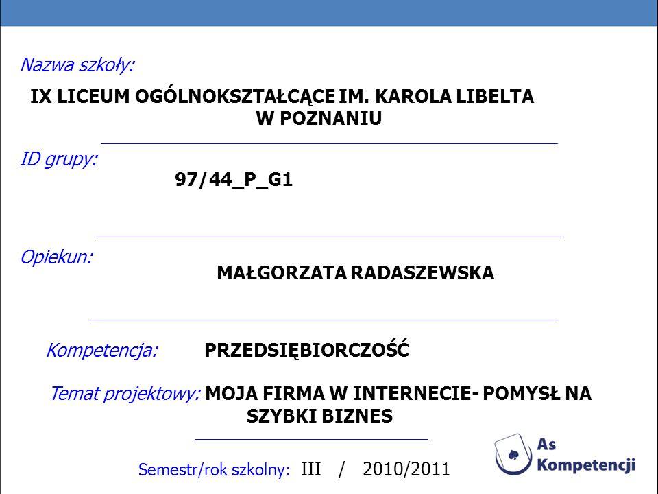 Temat projektowy: MOJA FIRMA W INTERNECIE- POMYSŁ NA SZYBKI BIZNES