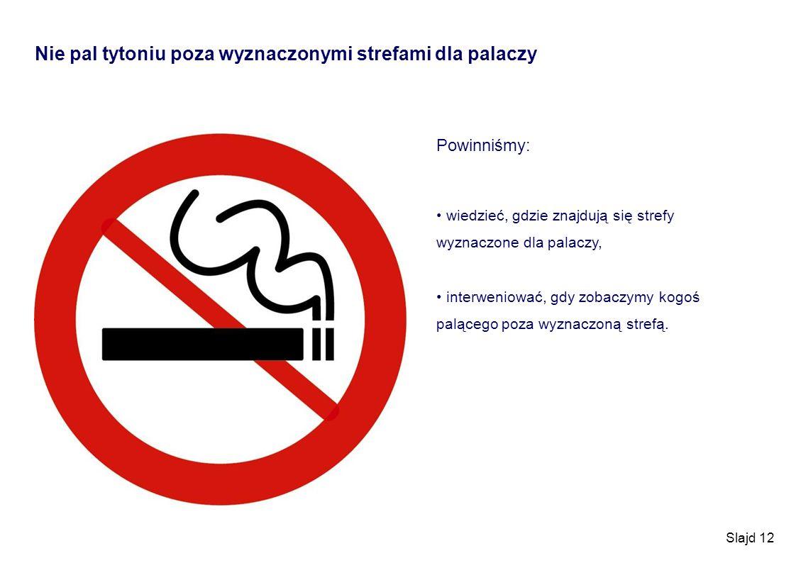 Nie pal tytoniu poza wyznaczonymi strefami dla palaczy