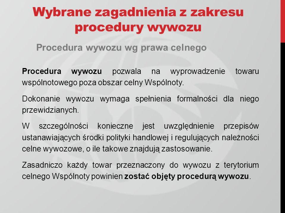Wybrane zagadnienia z zakresu procedury wywozu