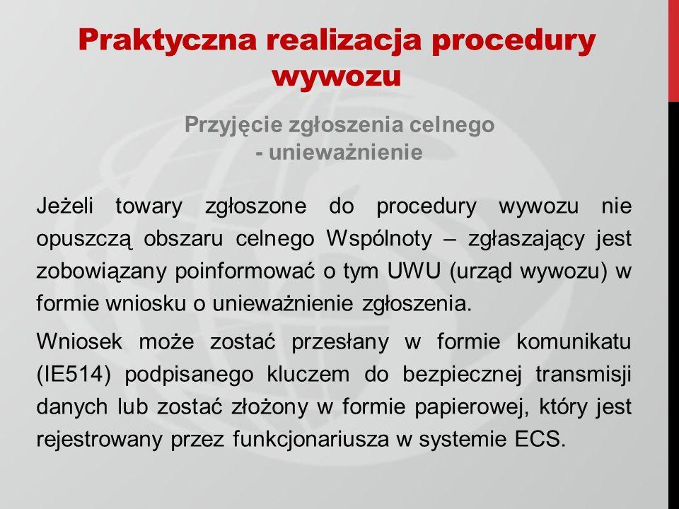 Praktyczna realizacja procedury wywozu Przyjęcie zgłoszenia celnego