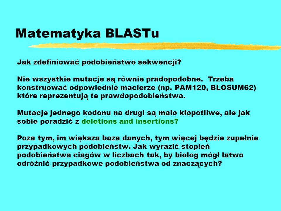 Matematyka BLASTu Jak zdefiniować podobieństwo sekwencji