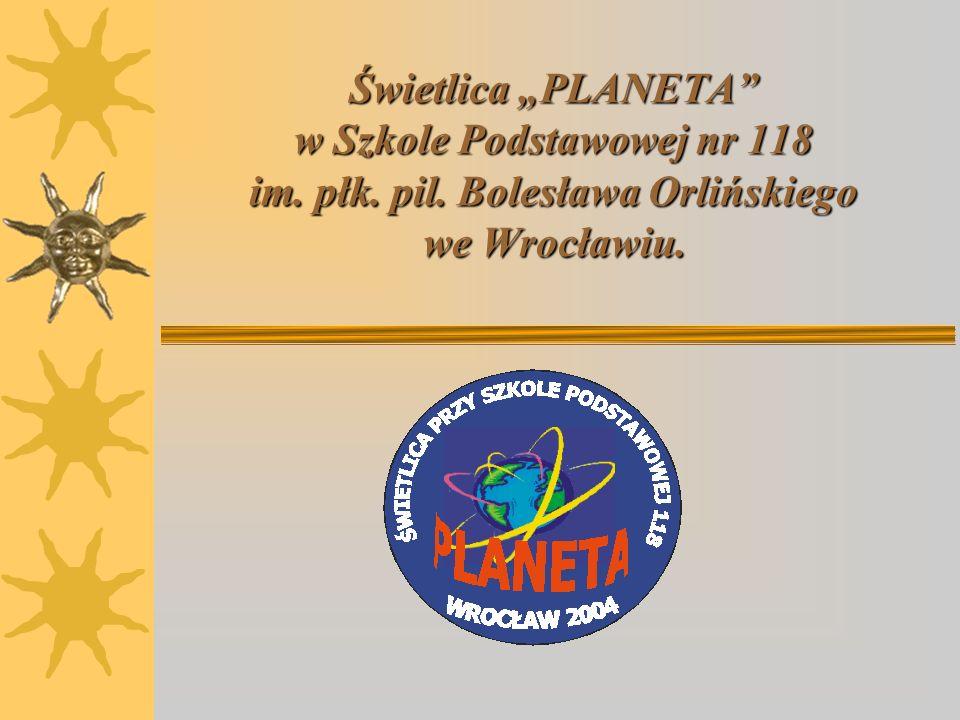 """Świetlica """"PLANETA w Szkole Podstawowej nr 118 im. płk. pil"""