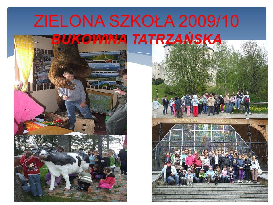 ZIELONA SZKOŁA 2009/10 BUKOWINA TATRZAŃSKA