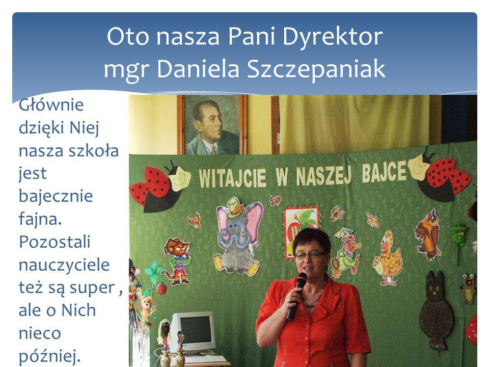 Oto nasza Pani Dyrektor mgr Daniela Szczepaniak