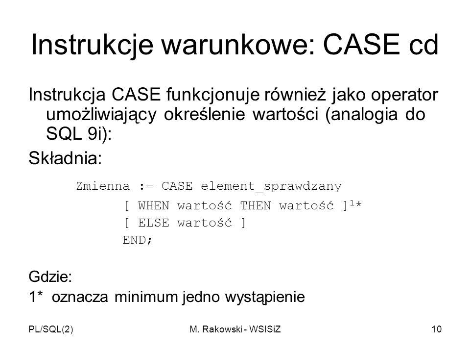 Instrukcje warunkowe: CASE cd