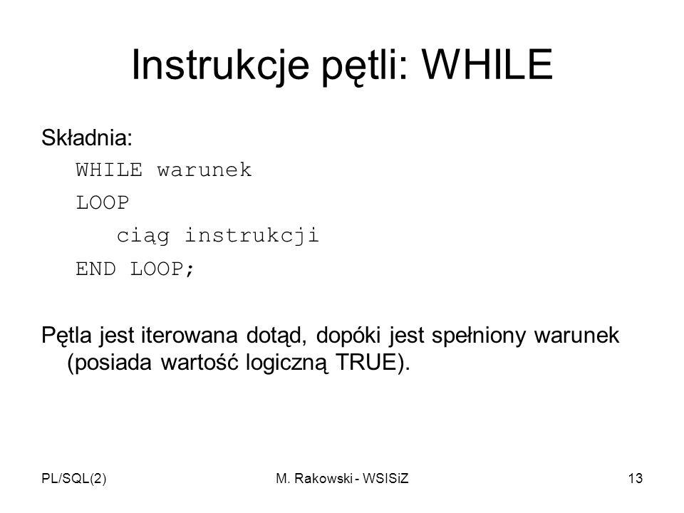 Instrukcje pętli: WHILE