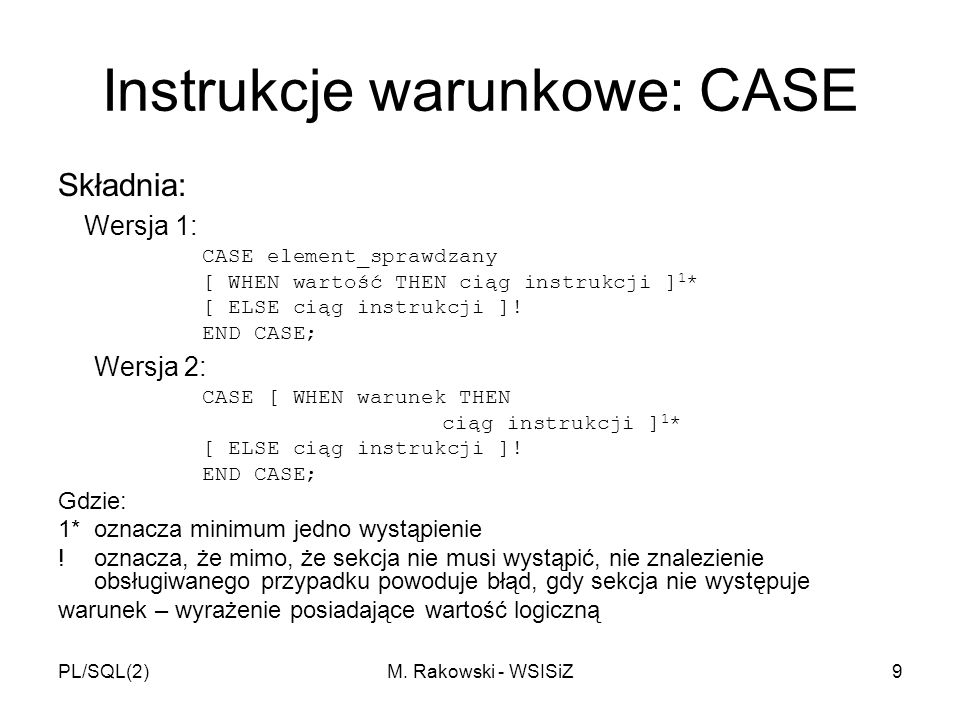 Instrukcje warunkowe: CASE