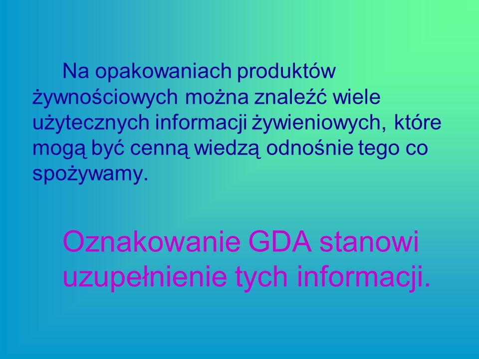 Oznakowanie GDA stanowi uzupełnienie tych informacji.