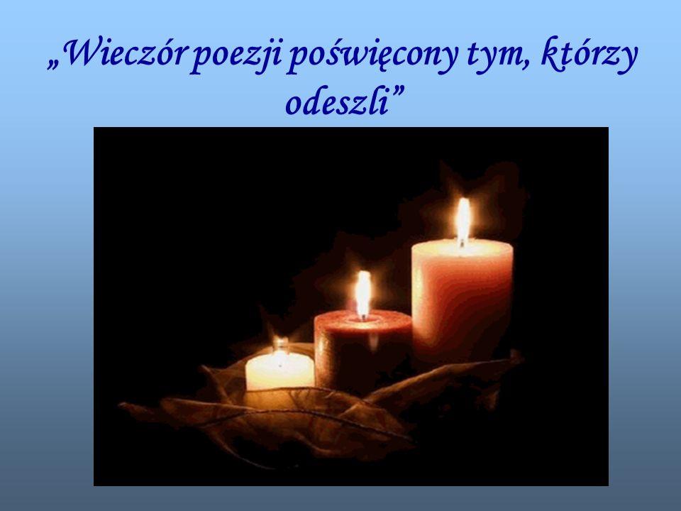 """""""Wieczór poezji poświęcony tym, którzy odeszli"""