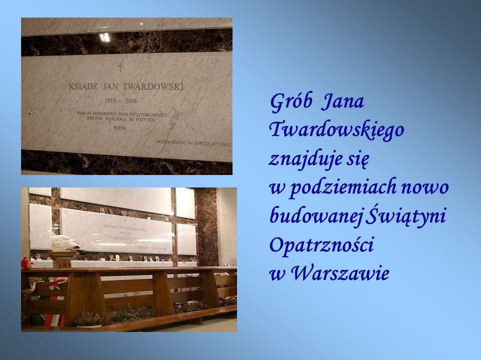 Grób Jana Twardowskiego znajduje się w podziemiach nowo budowanej Świątyni Opatrzności w Warszawie