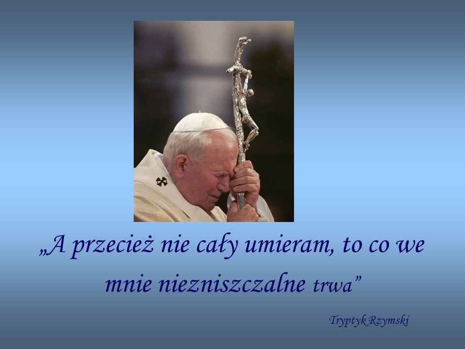 """""""A przecież nie cały umieram, to co we mnie niezniszczalne trwa Tryptyk Rzymski"""