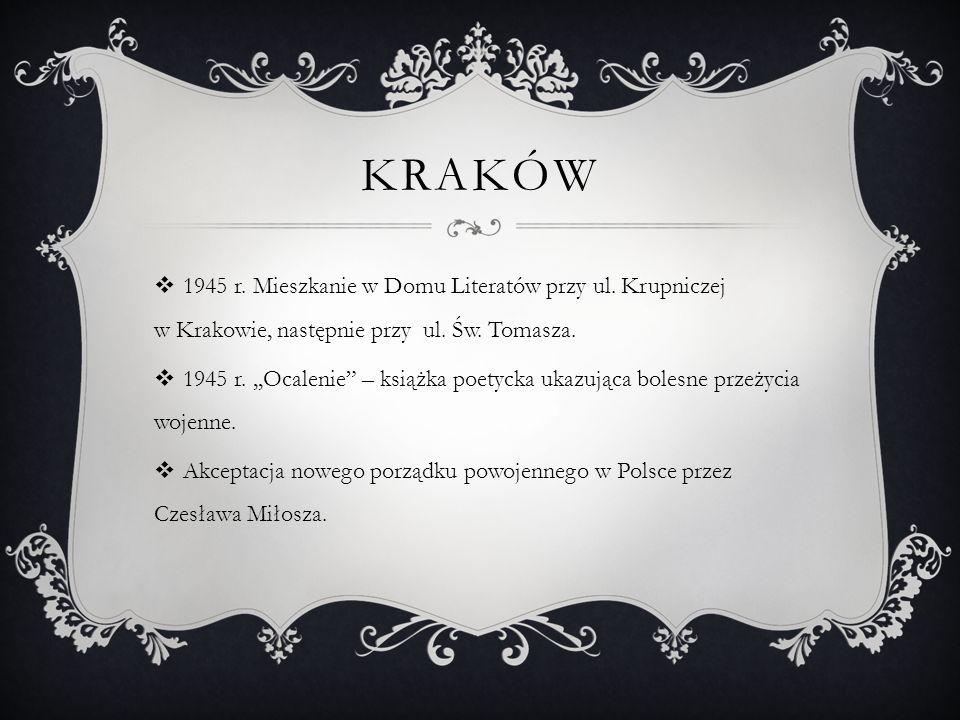 Kraków 1945 r. Mieszkanie w Domu Literatów przy ul. Krupniczej w Krakowie, następnie przy ul. Św. Tomasza.