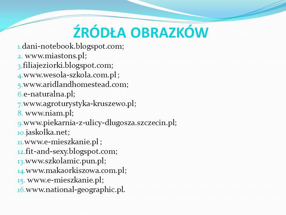 ŹRÓDŁA OBRAZKÓW dani-notebook.blogspot.com; www.miastons.pl;