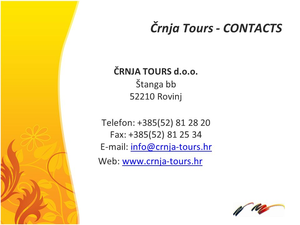 ČRNJA TOURS d.o.o. Štanga bb 52210 Rovinj