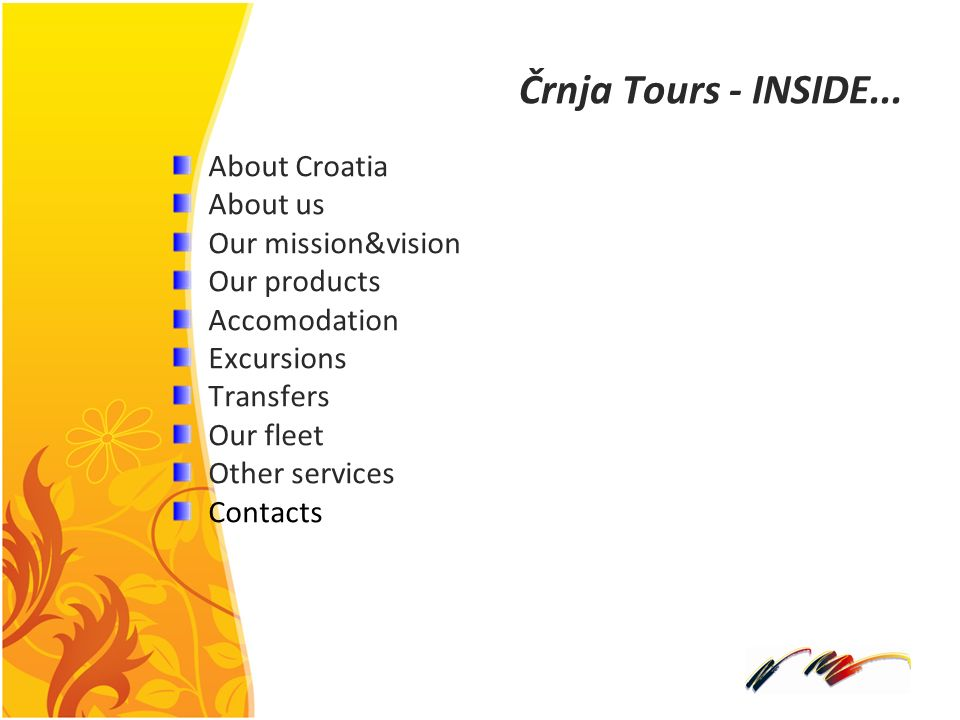 Črnja Tours - INSIDE... About Croatia About us Our mission&vision