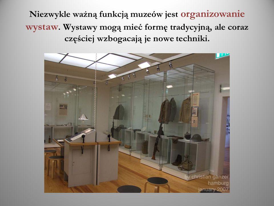 Niezwykle ważną funkcją muzeów jest organizowanie wystaw