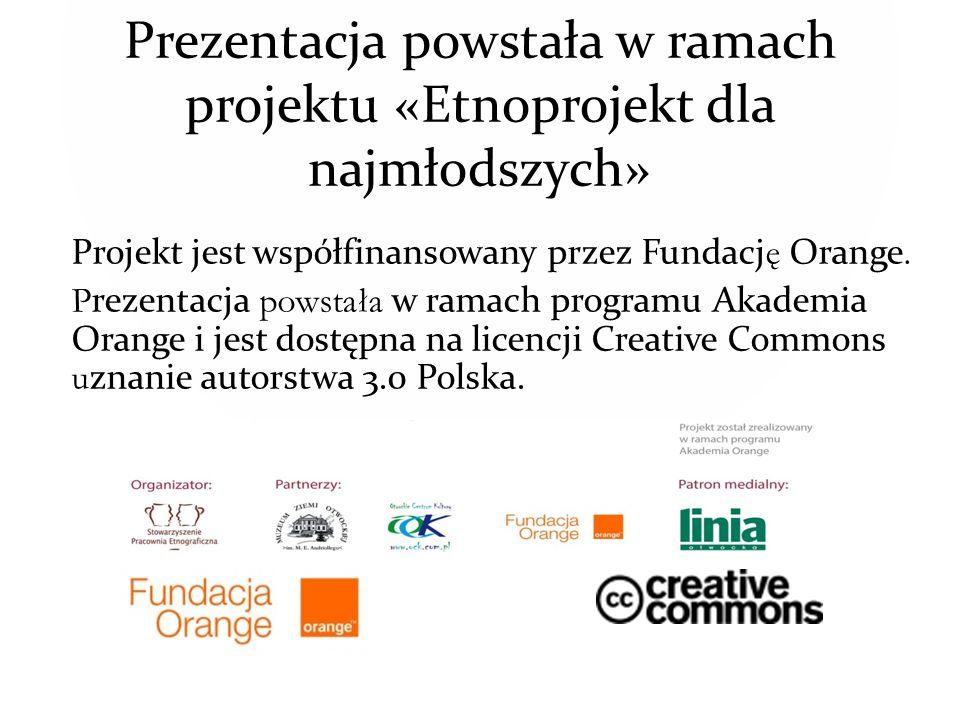 Prezentacja powstała w ramach projektu «Etnoprojekt dla najmłodszych»