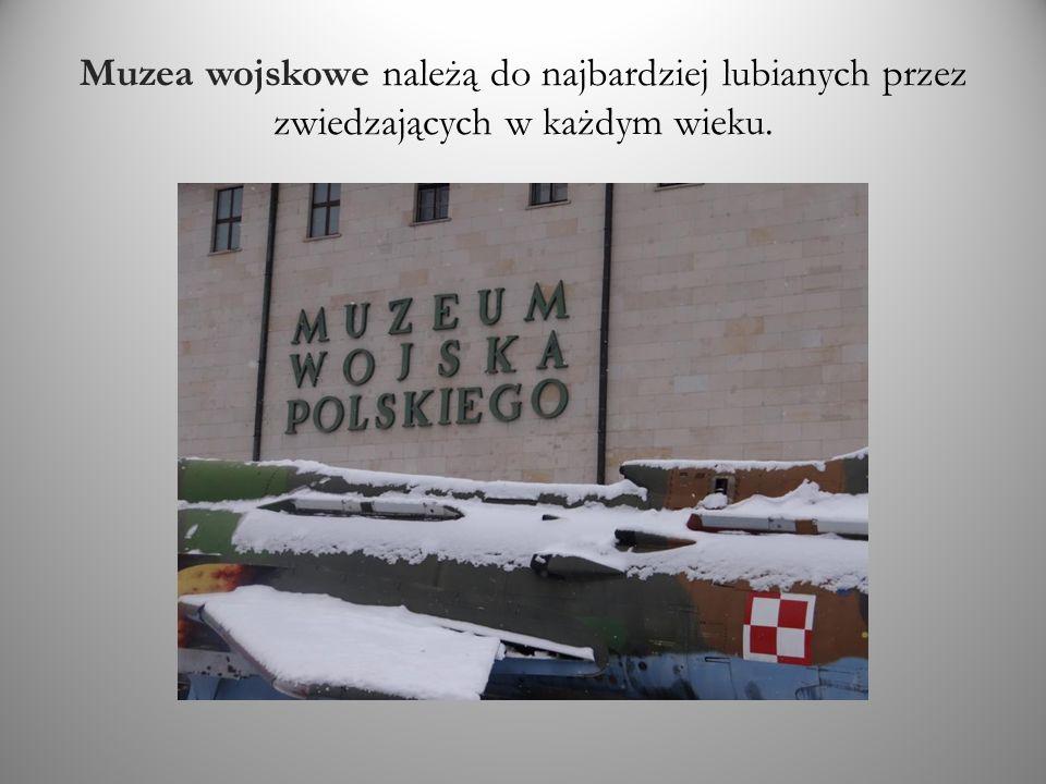 Muzea wojskowe należą do najbardziej lubianych przez zwiedzających w każdym wieku.
