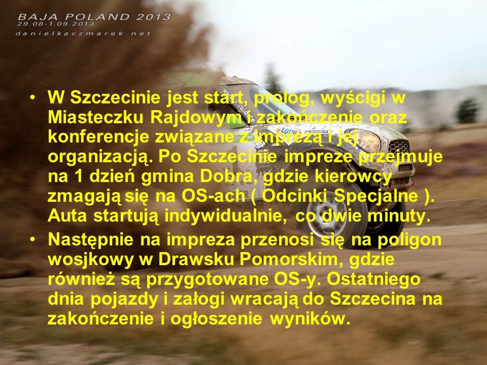 W Szczecinie jest start, prolog, wyścigi w Miasteczku Rajdowym i zakończenie oraz konferencje związane z imprezą i jej organizacją. Po Szczecinie impreze przejmuje na 1 dzień gmina Dobra, gdzie kierowcy zmagają się na OS-ach ( Odcinki Specjalne ). Auta startują indywidualnie, co dwie minuty.