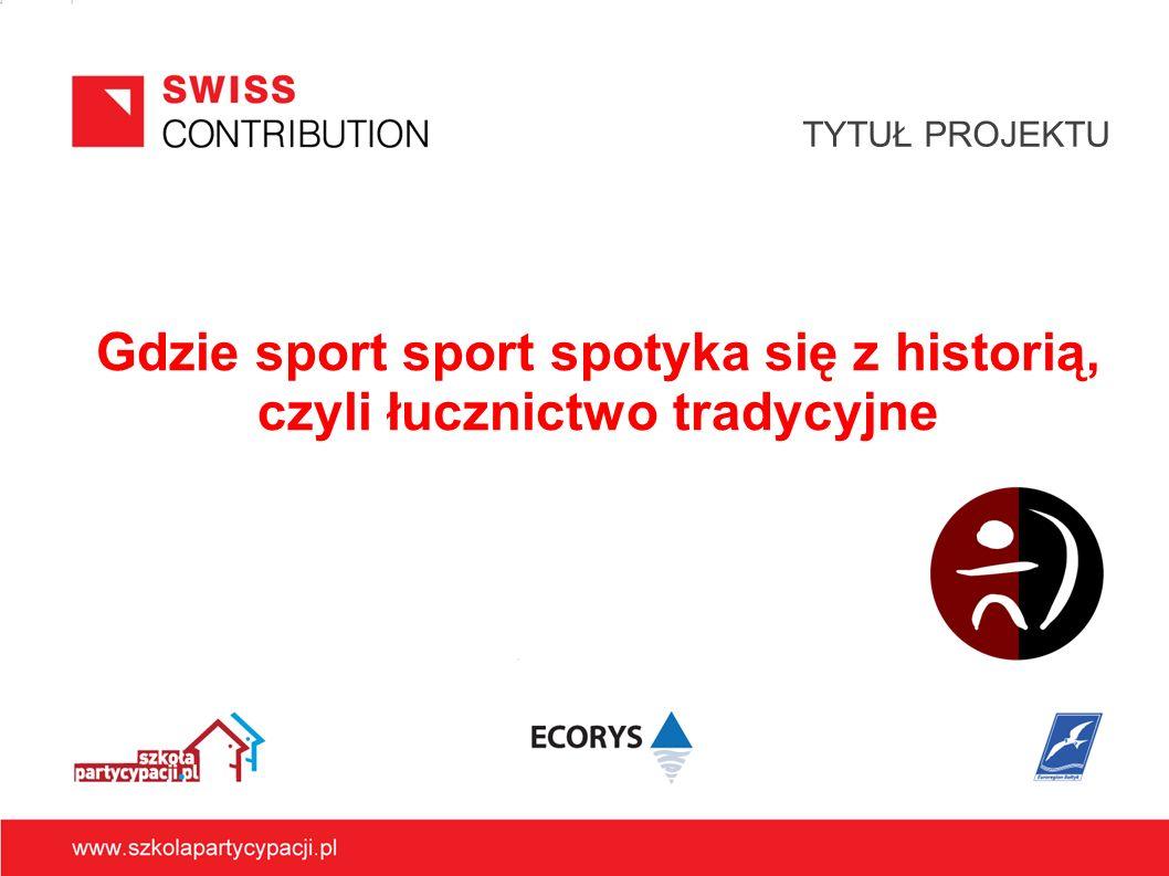 Gdzie sport sport spotyka się z historią, czyli łucznictwo tradycyjne