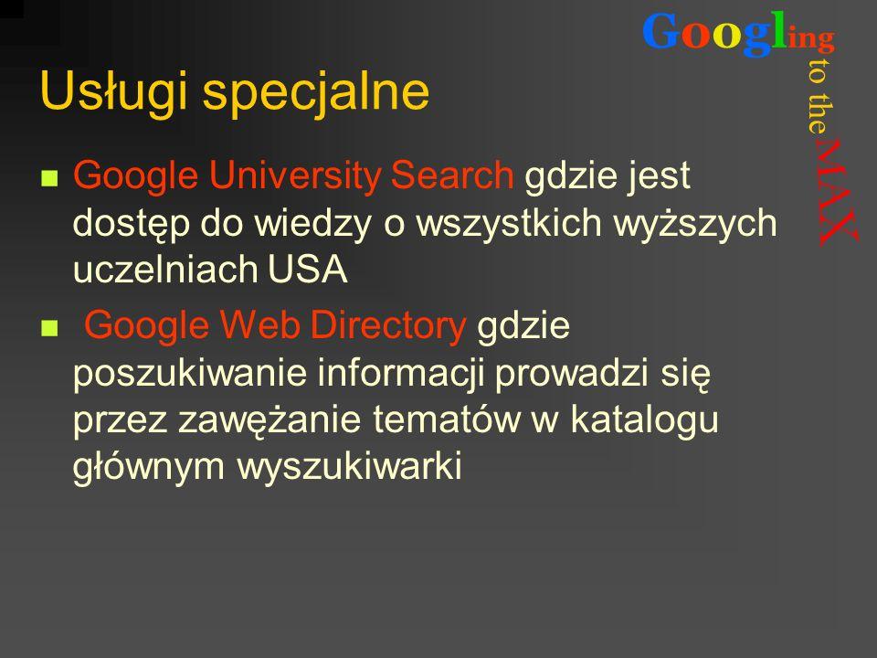 Usługi specjalne Google University Search gdzie jest dostęp do wiedzy o wszystkich wyższych uczelniach USA.