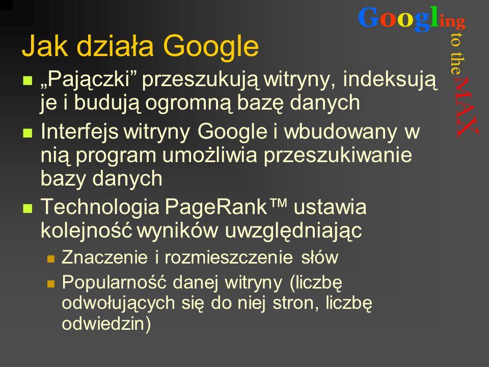 """Jak działa Google""""Pajączki przeszukują witryny, indeksują je i budują ogromną bazę danych."""