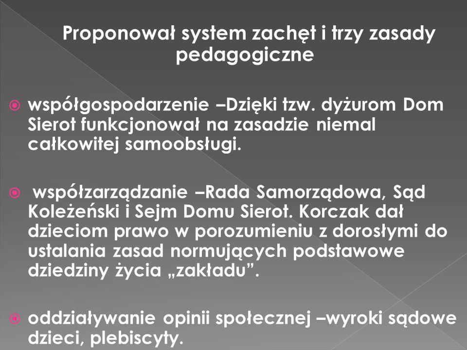 Proponował system zachęt i trzy zasady pedagogiczne