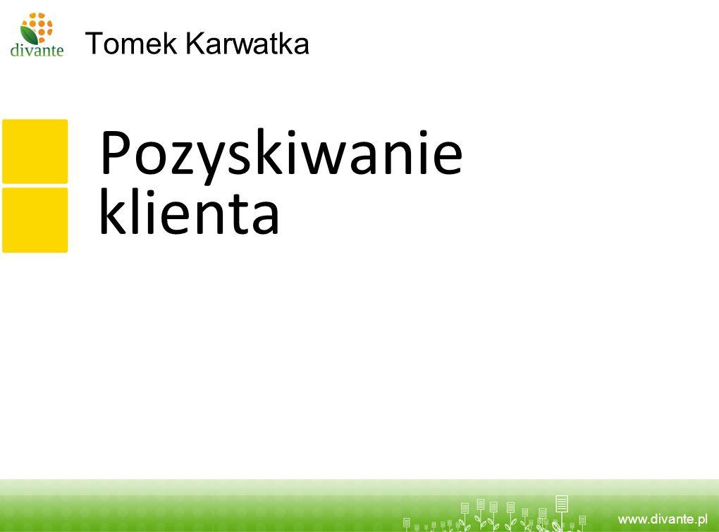 Tomek Karwatka Pozyskiwanie klienta