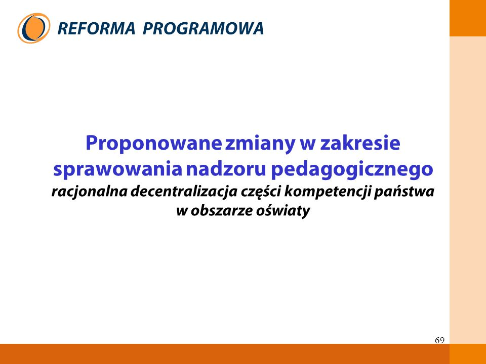 Proponowane zmiany w zakresie sprawowania nadzoru pedagogicznego racjonalna decentralizacja części kompetencji państwa w obszarze oświaty