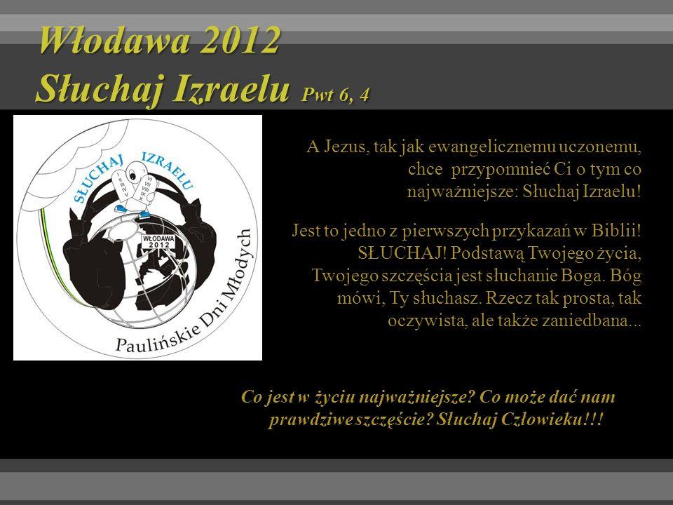 Włodawa 2012 Słuchaj Izraelu Pwt 6, 4