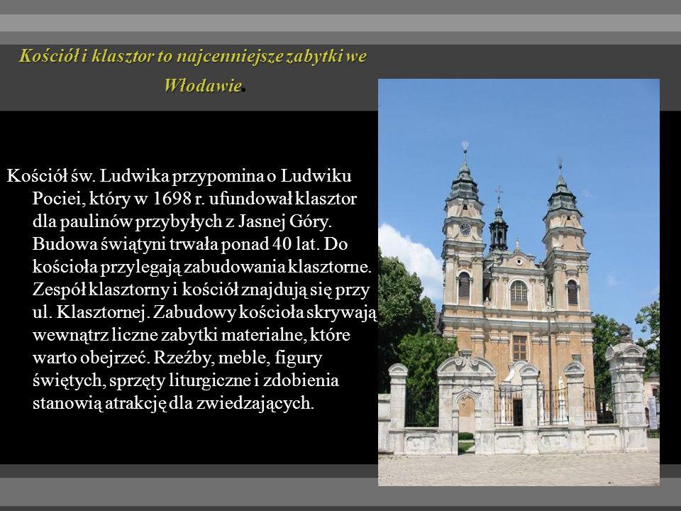 Kościół i klasztor to najcenniejsze zabytki we Włodawie. Kościół św