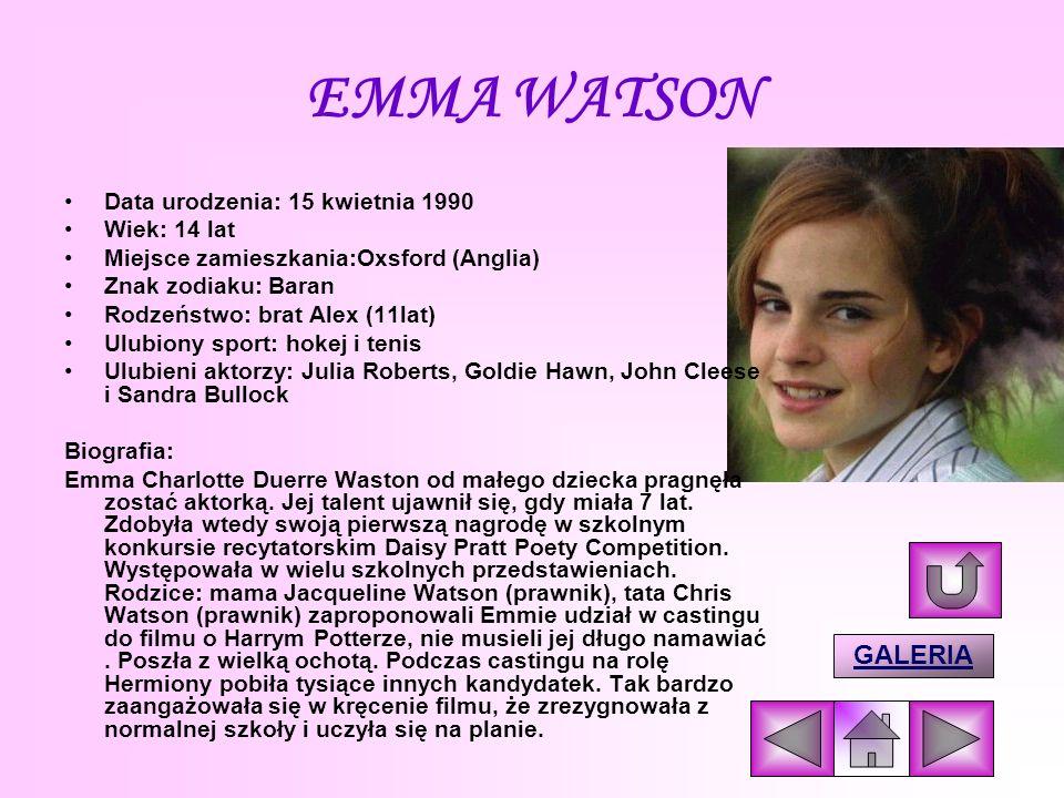 EMMA WATSON GALERIA Data urodzenia: 15 kwietnia 1990 Wiek: 14 lat