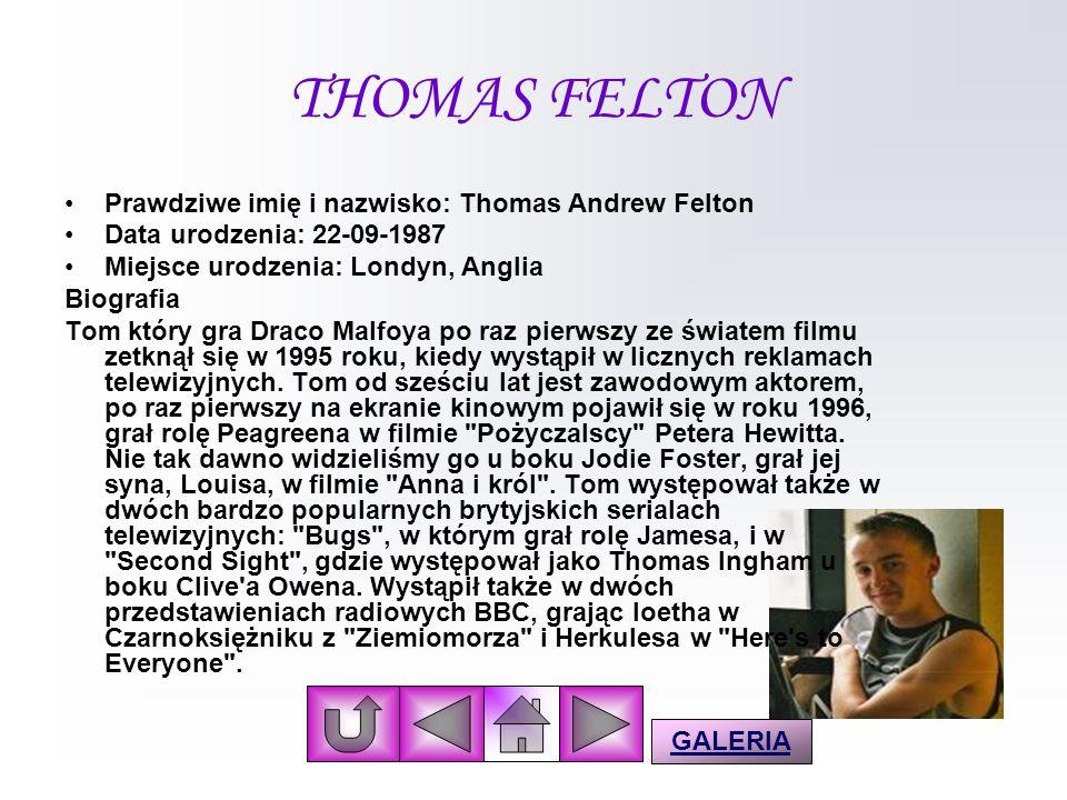 THOMAS FELTON Prawdziwe imię i nazwisko: Thomas Andrew Felton