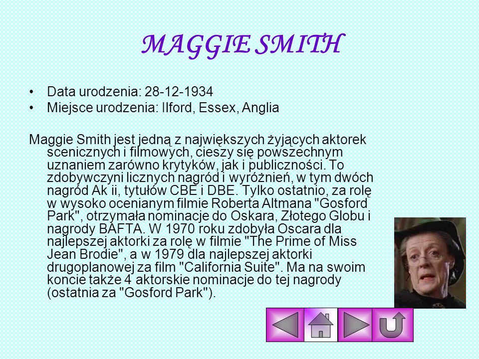 MAGGIE SMITH Data urodzenia: 28-12-1934