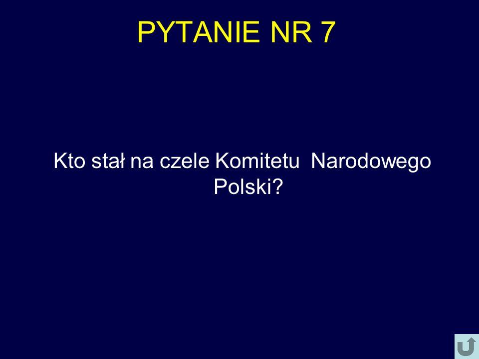 Kto stał na czele Komitetu Narodowego Polski