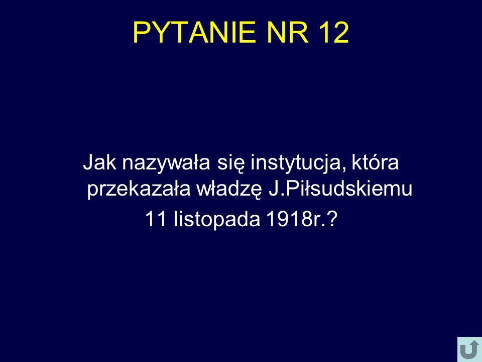 Jak nazywała się instytucja, która przekazała władzę J.Piłsudskiemu