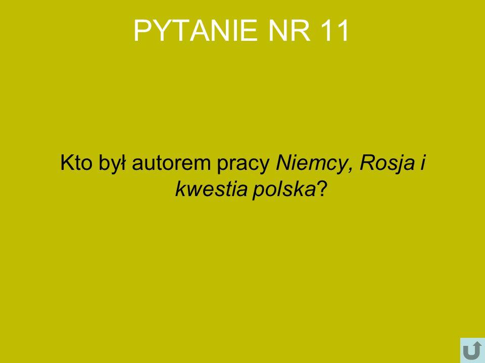 Kto był autorem pracy Niemcy, Rosja i kwestia polska