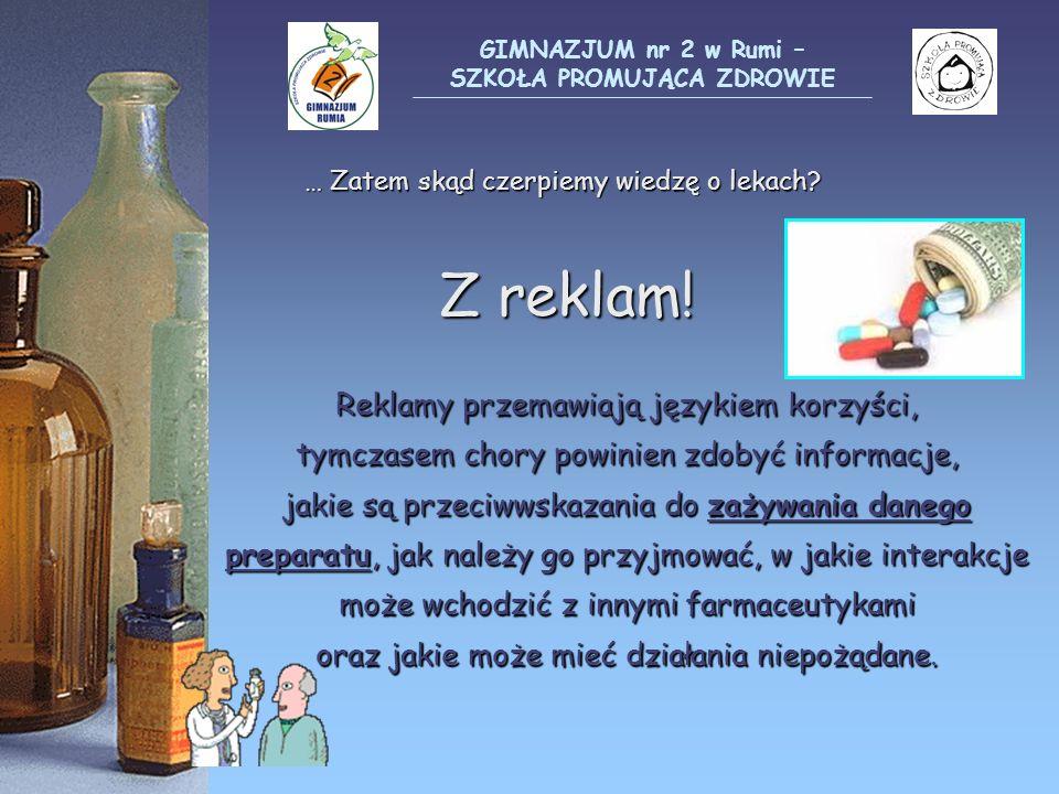 … Zatem skąd czerpiemy wiedzę o lekach Z reklam!