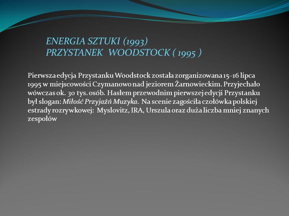 PRZYSTANEK WOODSTOCK ( 1995 )