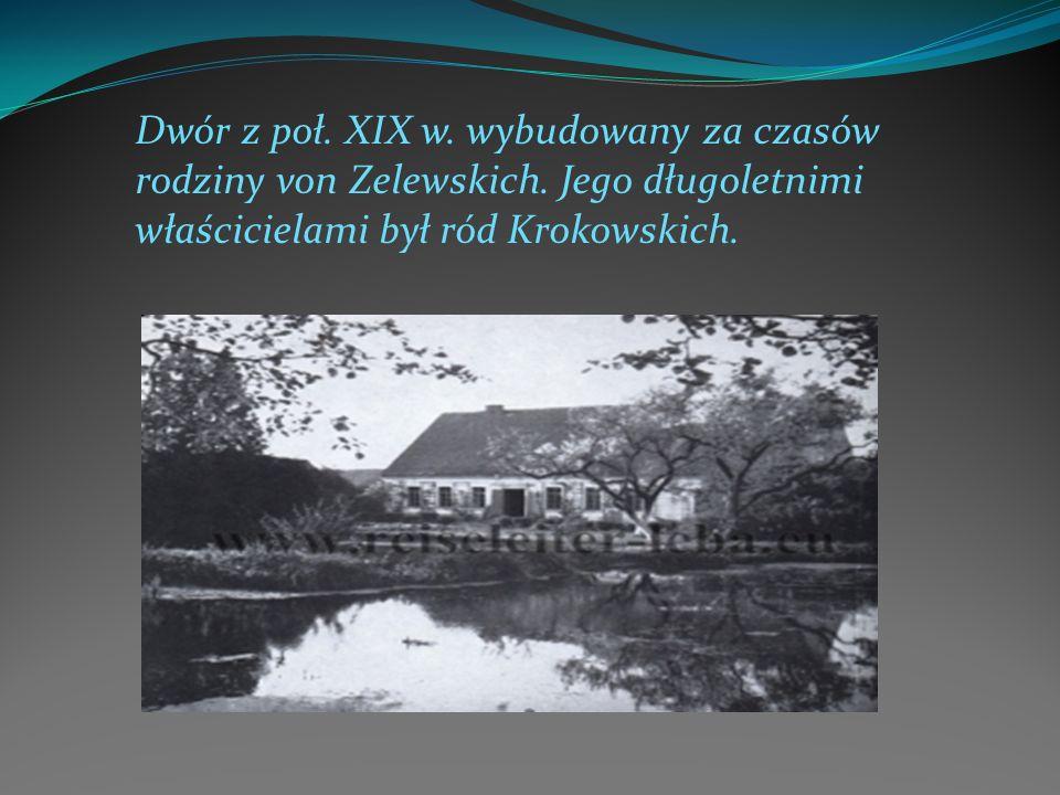 Dwór z poł. XIX w. wybudowany za czasów rodziny von Zelewskich