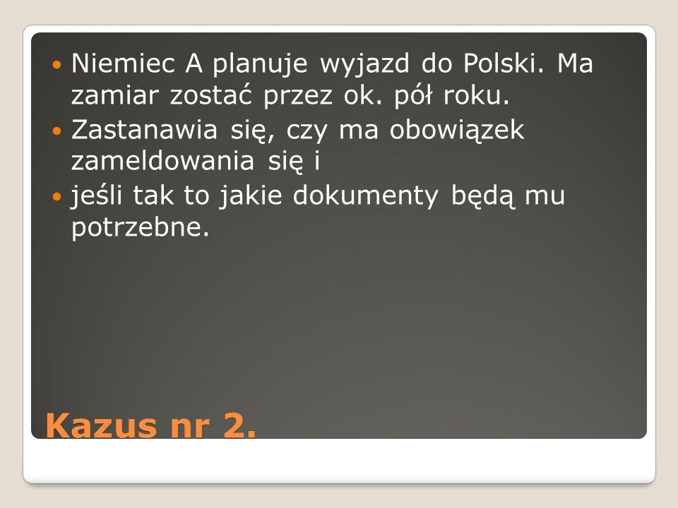 Niemiec A planuje wyjazd do Polski. Ma zamiar zostać przez ok. pół roku.