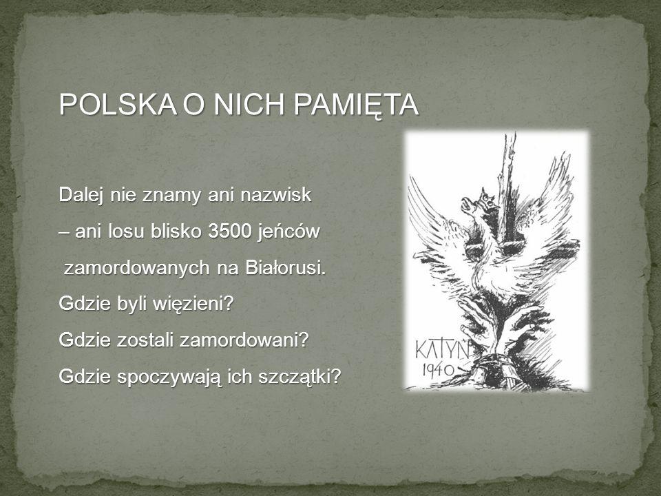 POLSKA O NICH PAMIĘTA Dalej nie znamy ani nazwisk