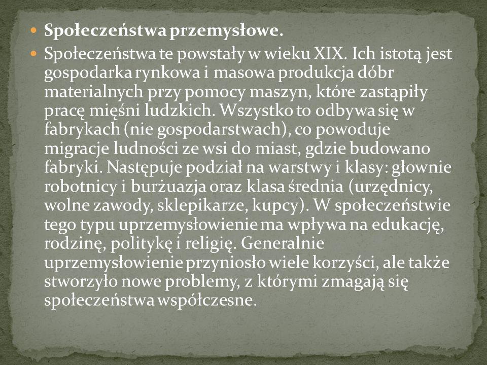 Społeczeństwa przemysłowe.