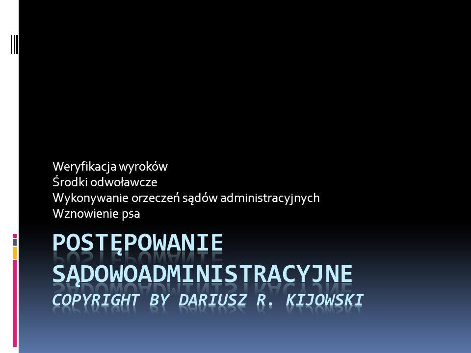 Postępowanie sądowoadministracyjne Copyright by Dariusz R. Kijowski
