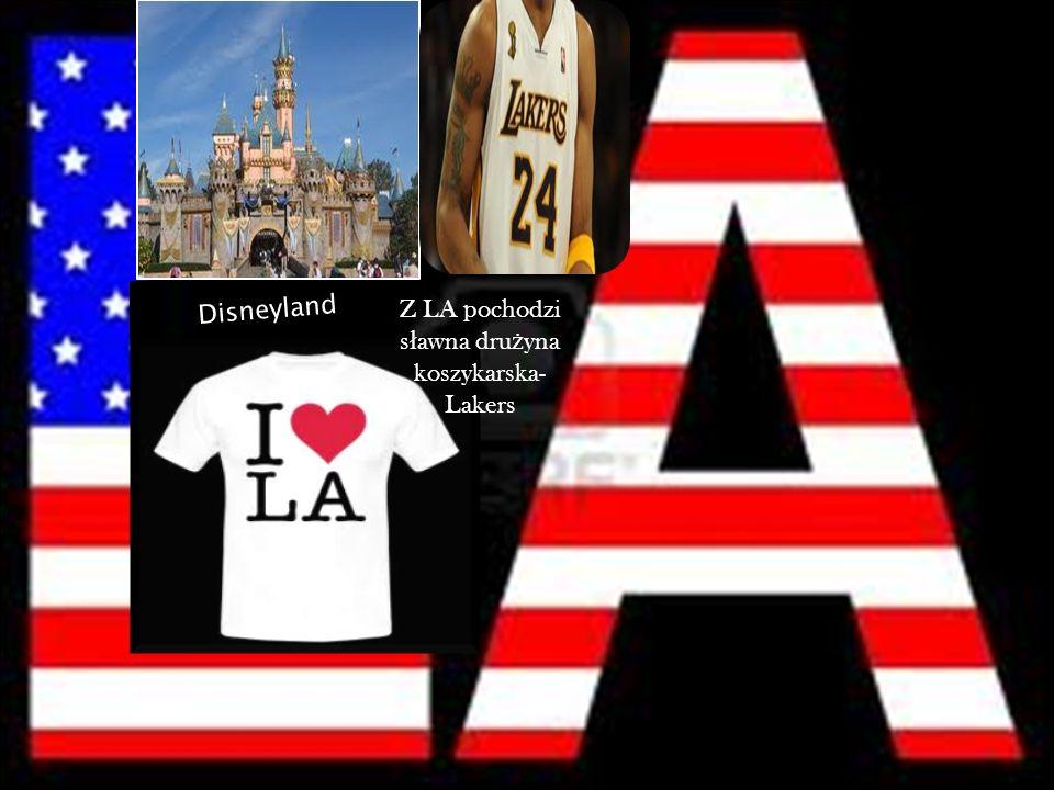 Z LA pochodzi sławna drużyna koszykarska-Lakers