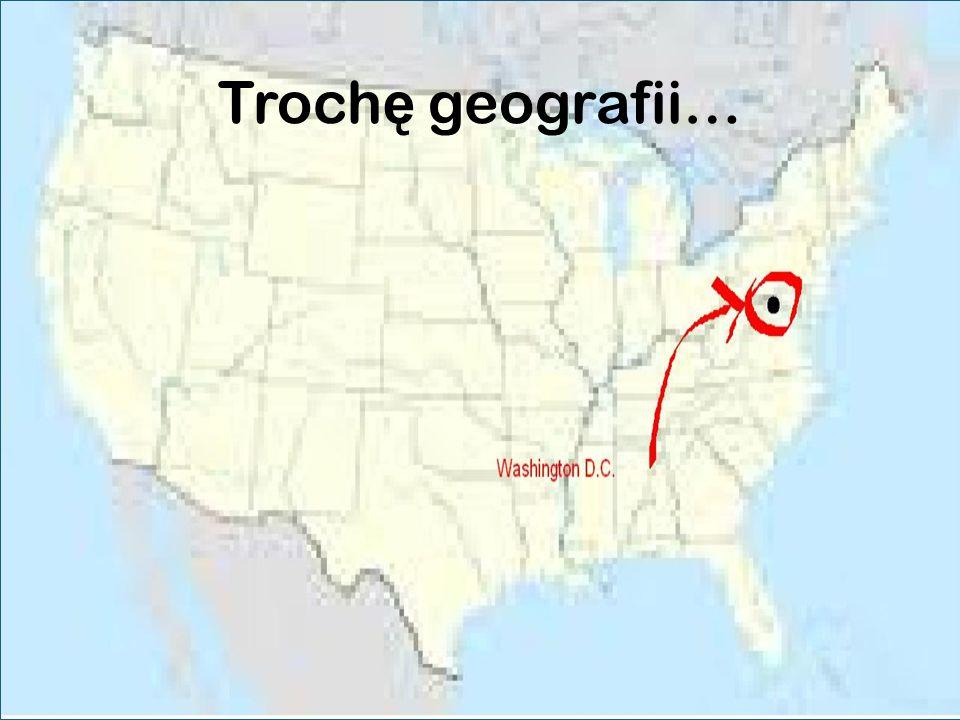 Trochę geografii…