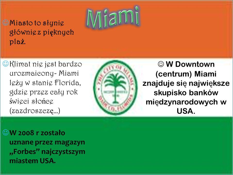Miami Miasto to słynie głównie z pięknych plaż.