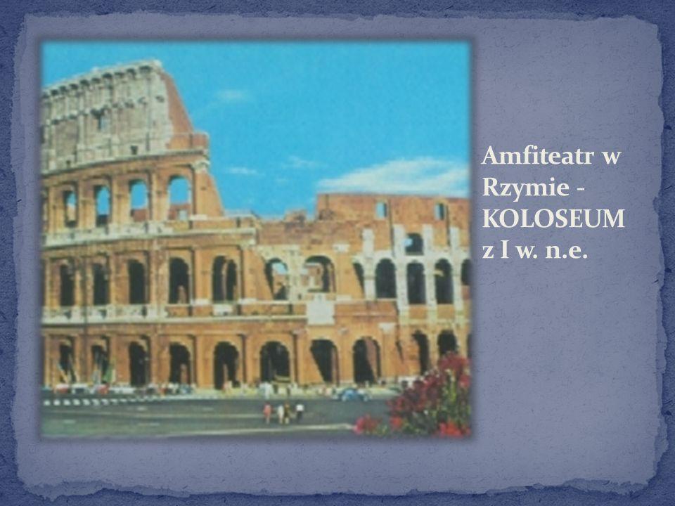 Amfiteatr w Rzymie - KOLOSEUM z I w. n.e.